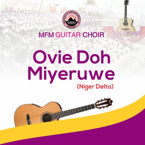 Ovie Doh Miyeruwe (Niger Delta) – MFM Guitar Choir