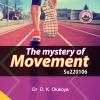 The Mystery of Movement - Dr. D.K. Olukoya