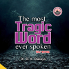 The Most Tragic Word Ever Spoken - Dr. D.K. Olukoya