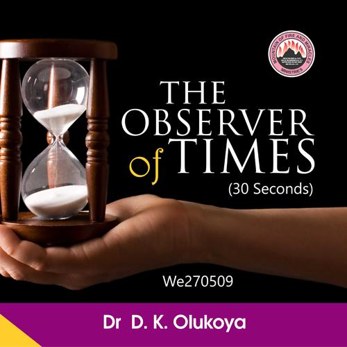 The Observer of Time – Dr. D.K. Olukoya