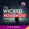 The Wicked Household - Dr. D.K. Olukoya