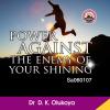 Power Against The Enemy of Your Shining - Dr. D.K. Olukoya
