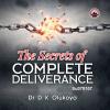 The Secrets of Complete Deliverance - Dr. D.K. Olukoya