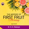 The Mystery of First Fruit Offering - Dr. D.K. Olukoya