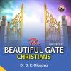 The Beautiful Gate Christians - Dr. D.K. Olukoya