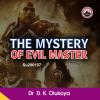 The Mystery of Evil Master - Dr. D.K. Olukoya
