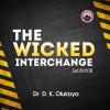 The Wicked Interchange - Dr. D.K. Olukoya